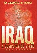 Iraq a Complicated State: Iraq's Freedom War Karim Al-Zubaidi Author
