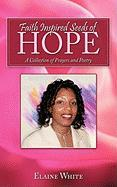 Faith Inspired Seeds of Hope: A Collection of Prayers and Poetry