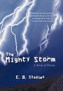 The Mighty Storm: A Book of Poems - Staples, E. B.