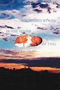 Nourished By God In The Womb Of Time