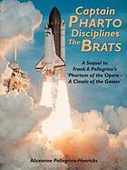 Captain Pharto Disciplines The Brats: A Sequel to Frank A Pellegrino's 'Phartom of the Opera - A Classic of the Gasses'