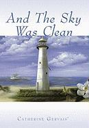 And the Sky Was Clean Catherine Gervais Author