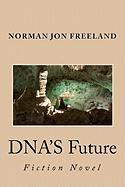 DNA's Future - Freeland, Norman Jon