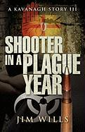 Shooter in a Plague Year: A Kavanagh Story III