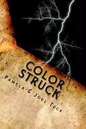 Color Struck - Tuck, Pamela &. Joel