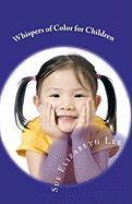 Whispers of Color for Children - Lee, Sue Elizabeth
