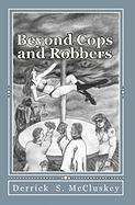 Beyond Cops and Robbers