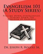 Evangelism 101 (a Study Series) - Rogers Sr, Dr Joseph R.