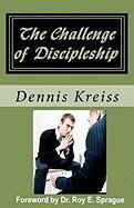 The Challenge of Discipleship - Kreiss, Dennis