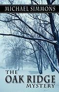 The Oak Ridge Mystery - Simmons, Michael