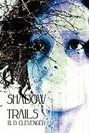 Shadow Trails - Clevenger, B. D.