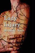 Lady Injury - Water, Melissa C.