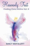 Heavenly Text Finding Christ Within Vol. II - Mertzlufft, Nancy