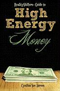 RealityShifters Guide to High Energy Money
