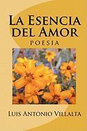 La Esencia del Amor - Villalta, Luis Antonio