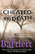 Cheated by Death - Bartlett, L. L.