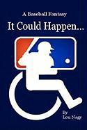 It Could Happen...a Baseball Fantasy - Nagy, Lou