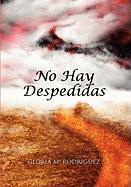 No Hay Despedidas - Rodriguez, Gloria M.