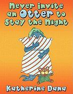 Never Invite An Otter To Stay The Night Katherine Dana Author