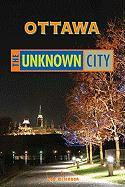 Ottawa: The Unknown City