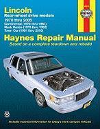 Lincoln Rear-Wheel Drive Models: 1970 thru 2010 (Haynes Repair Manual)