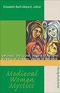Medieval Women Mystics: Gertrude the Great, Angela of Foligno, Birgitta of Sweden, Julian of Norwich (Works of Saint Augustine)