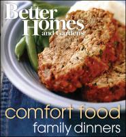 Better Homes & Gardens Family Dinners: Comfort Food