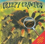 Creepy Crawlies [With Magnifying Glass]
