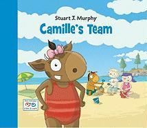 Camille's Team: Social Skills: Cooperation (Stuart J. Murphy's I See I Learn)