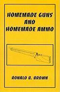 Homemade Guns and Homemade Ammo