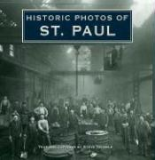 Historic Photos of St. Paul Steve Trimble Text by