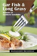 Gar Fish & Long Gravy Alexander Devereux Author
