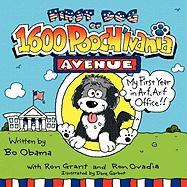 First Dog of 1600 Pooch'lvania Avenue: My First Year in Arf, Arf Office!!