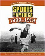 SPORTS IN AMERICA: 1900 TO 1919, 2ND EDITION