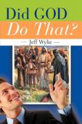 Did God Do That? - Wylie, Jeff