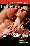 Sweet Salvation [Sweet Awakenings 2] (Siren Publishing Allure)