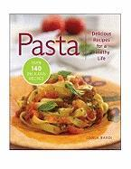Pasta: Delicious Recipes for a Healthy Life