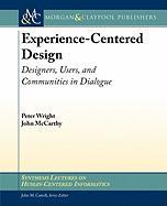 Experience-Centered Design: Designers, Users, and Communities in Dialogue (Synthesis Lectures on Human-Centered Informatics, Band 9)
