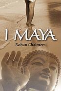 I Maya - Chalmers, Rohan