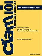 Outlines & Highlights for Clinical Orthopaedic Examination by Ronald McRae, ISBN: 9780702033933 - Cram101 Textbook Reviews; Cram101 Textbook Reviews