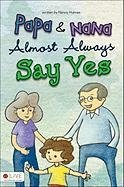 Papa and Nana Almost Always Say Yes