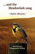 And the Meadow Lark Sang: Prairie Memoirs Born Mennonite