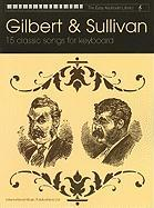 Gilbert & Sullivan (The Easy Keyboard Library): 15 Classic Songs for Keyboard