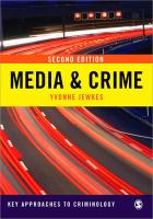Media and Crime (Key Approaches to Criminology)