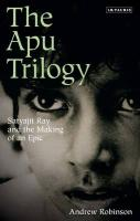 The Apu Trilogy: Satyajit Ray and the Making of an Epic
