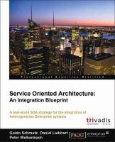 Service Oriented Architecture: An Integration Blueprint (Professional Expertise Distilled)