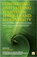 Conserving and Valuing Ecosystem Services and Biodiversity: Economic, Institutional and Social Challenges