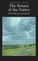 The Return of the Native (Wordsworth Classics)