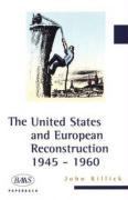 The United States and European Reconstruction: 1945-1960
