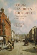 Logan Campbell´s Auckland: Tales from the Early Years
